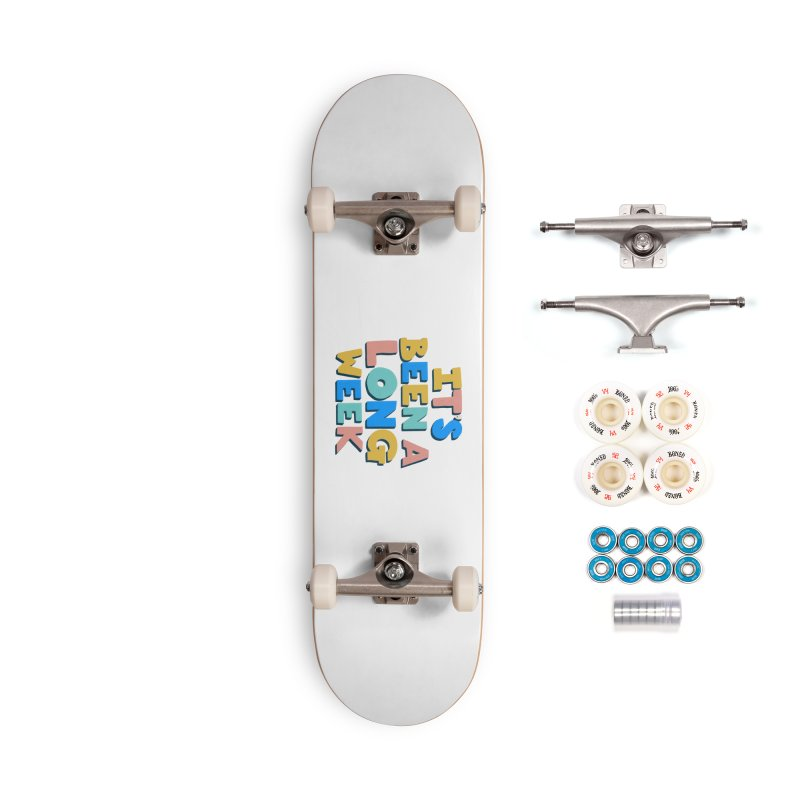 It's Been A Long Week Accessories Complete - Premium Skateboard by Sam Osborne Store