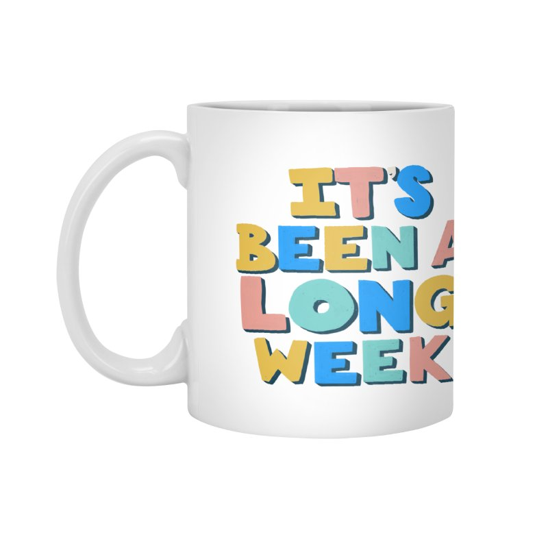 It's Been A Long Week Accessories Mug by Sam Osborne Store