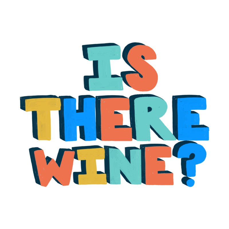 Is There Wine? Accessories Zip Pouch by Sam Osborne Store