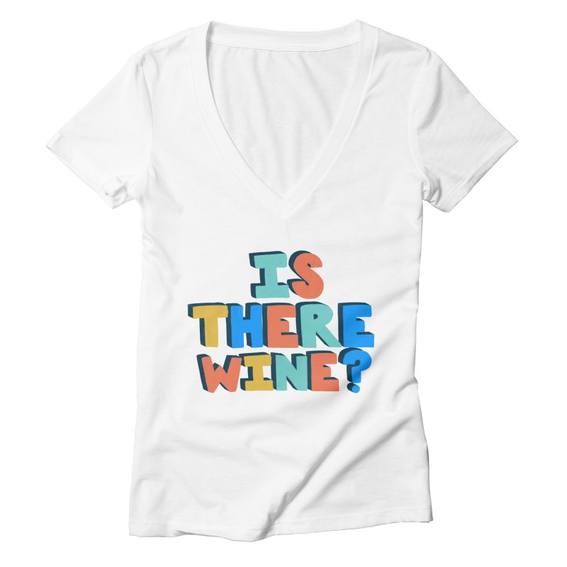 Is There Wine? Women's Deep V-Neck V-Neck by Sam Osborne Store