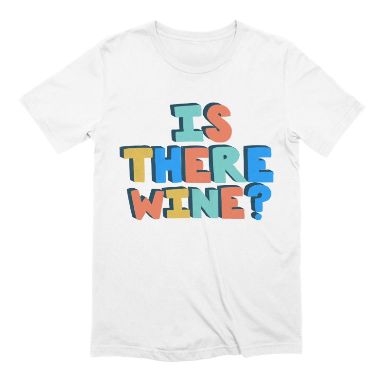 Is There Wine? Men's Extra Soft T-Shirt by Sam Osborne Store