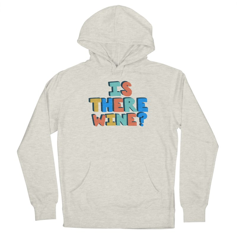 Is There Wine? Men's Pullover Hoody by Sam Osborne Store