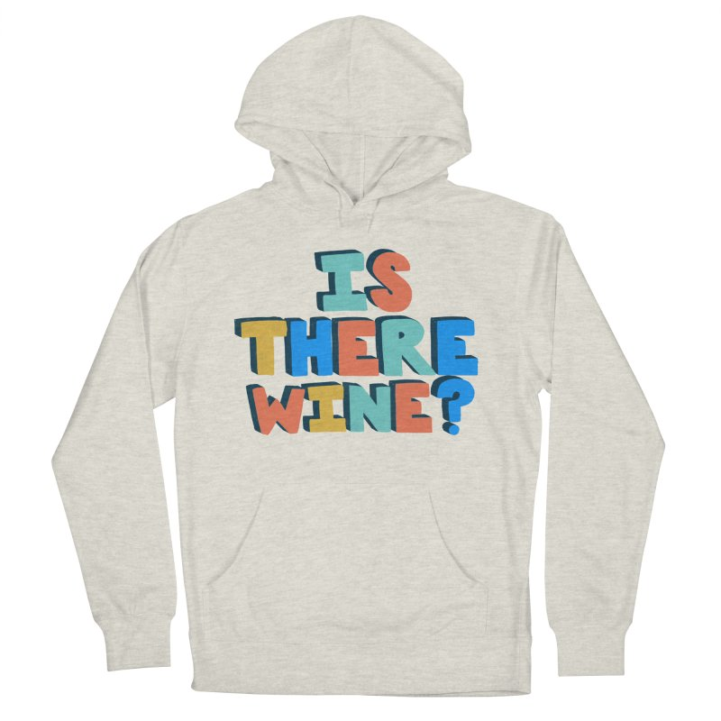Is There Wine? Men's French Terry Pullover Hoody by Sam Osborne Store