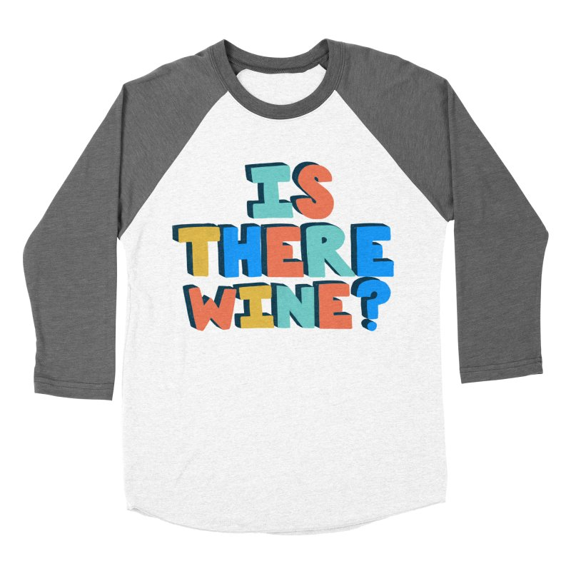 Is There Wine? Men's Baseball Triblend Longsleeve T-Shirt by Sam Osborne Store