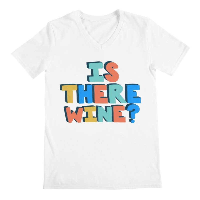 Is There Wine? Men's V-Neck by Sam Osborne Store