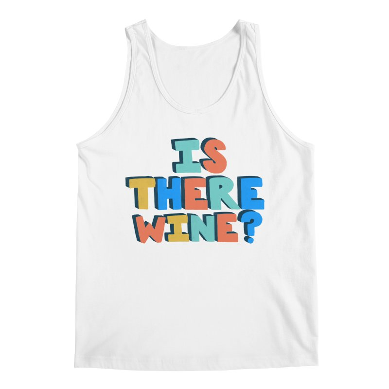 Is There Wine? Men's Tank by Sam Osborne Store