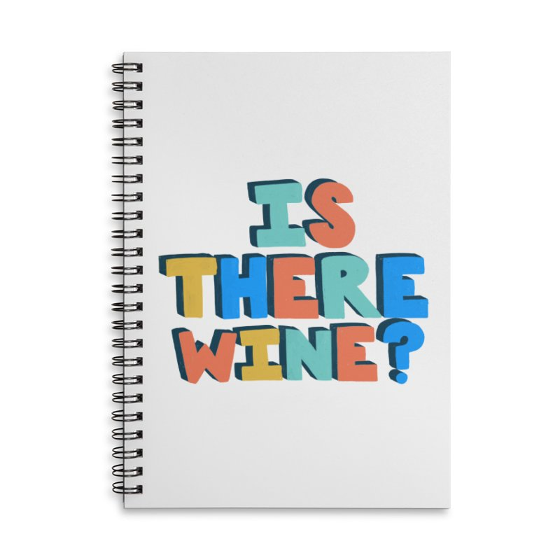 Is There Wine? Accessories Lined Spiral Notebook by Sam Osborne Store