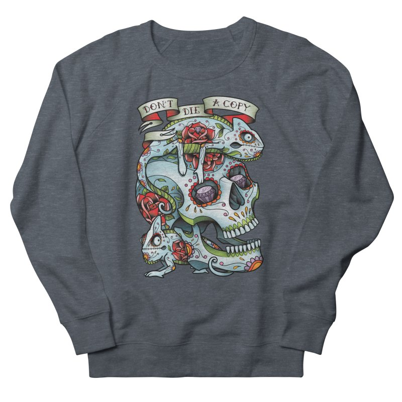 Don't Die A Copy Women's Sweatshirt by Sam Phillips Illustration