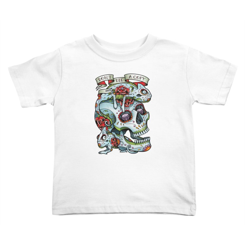 Don't Die A Copy Kids Toddler T-Shirt by Sam Phillips Illustration