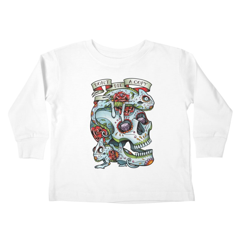 Don't Die A Copy Kids Toddler Longsleeve T-Shirt by Sam Phillips Illustration