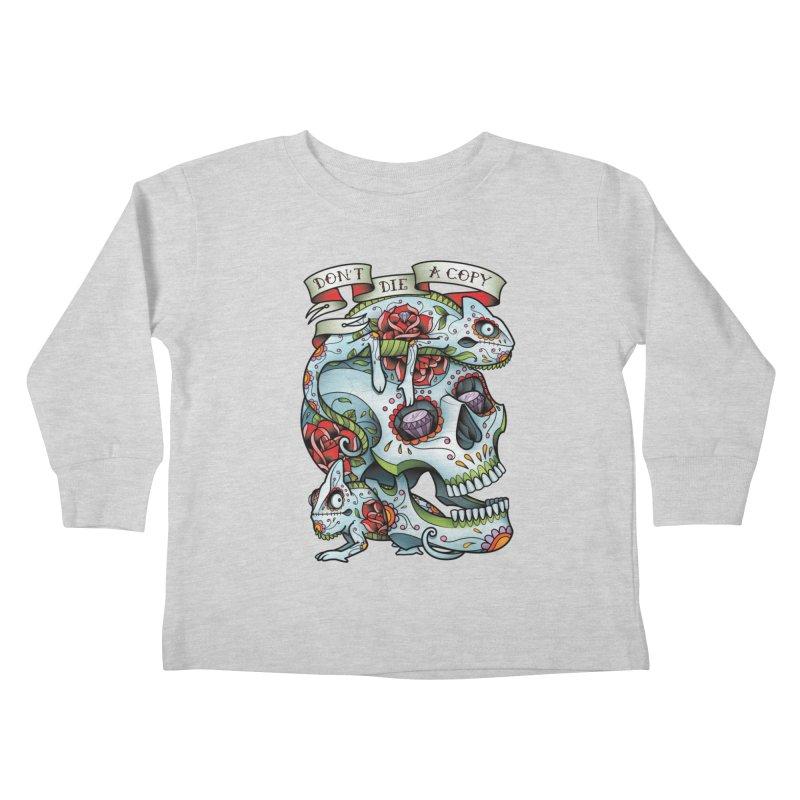 Don't Die A Copy Kids Toddler Longsleeve T-Shirt by Sam Phillips Illustration