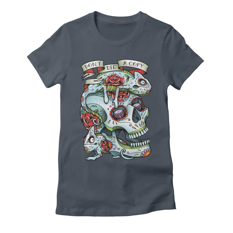 Don't Die A Copy Women's Fitted T-Shirt by Sam Phillips Illustration
