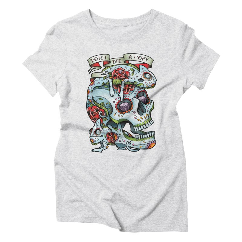 Don't Die A Copy Women's Triblend T-shirt by Sam Phillips Illustration