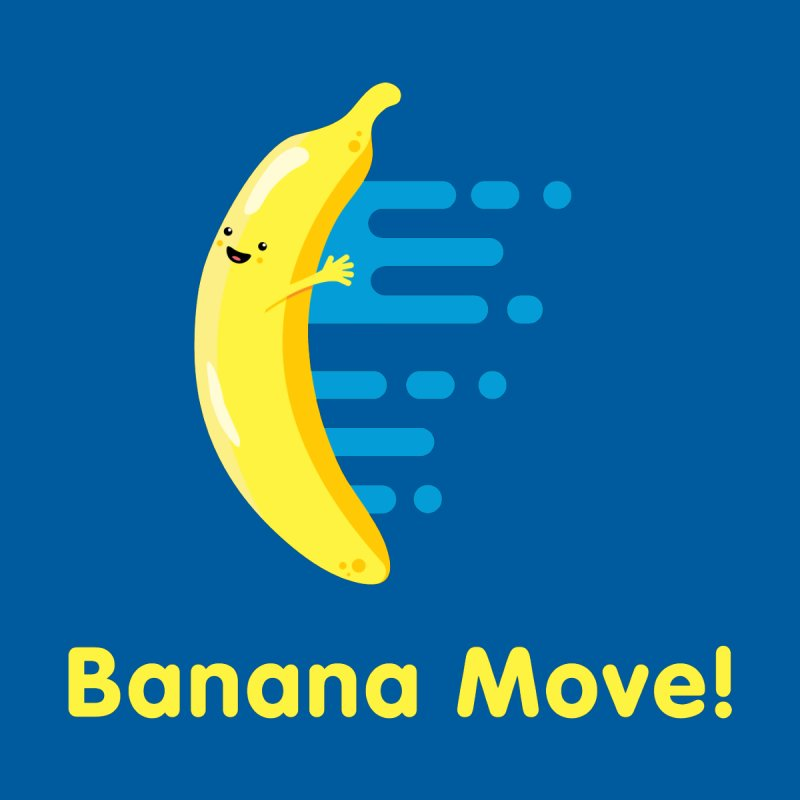 Banana Move!   by Sam Stone's Shop