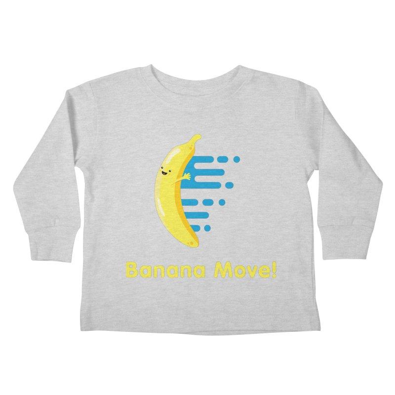 Banana Move! Kids Toddler Longsleeve T-Shirt by Sam Stone's Shop