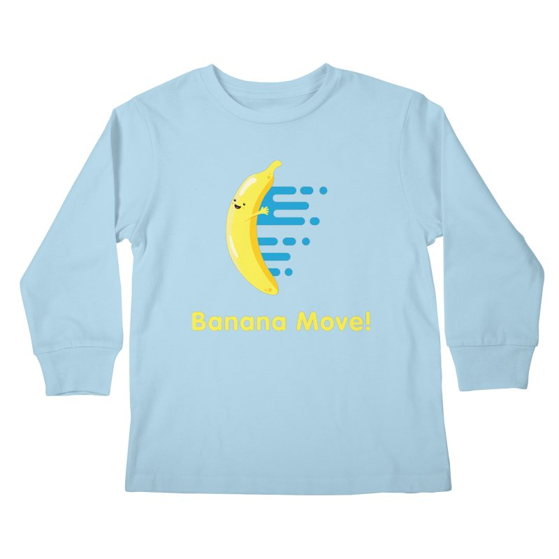 Banana Move! Kids Longsleeve T-Shirt by Sam Stone's Shop