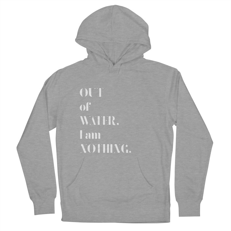 Out of Water Women's French Terry Pullover Hoody by Sam Stone's Shop