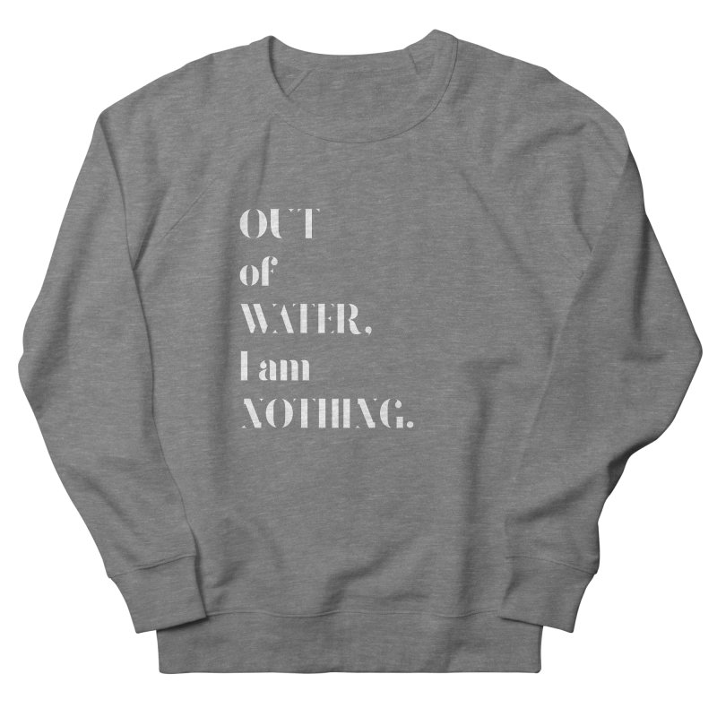 Out of Water Women's Sweatshirt by Sam Stone's Shop