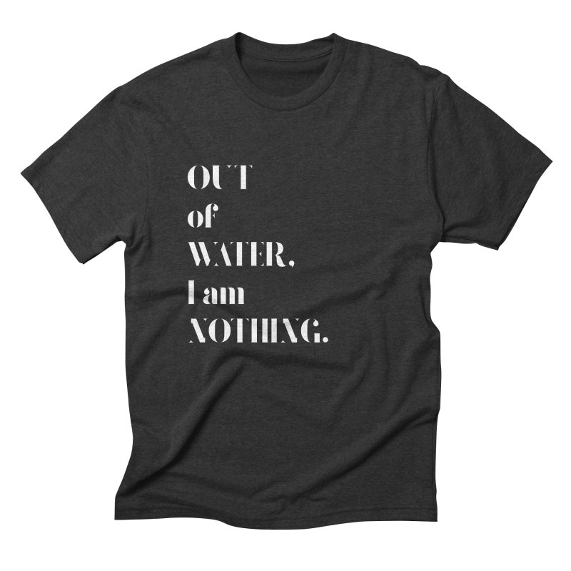 Out of Water Men's Triblend T-Shirt by Sam Stone's Shop