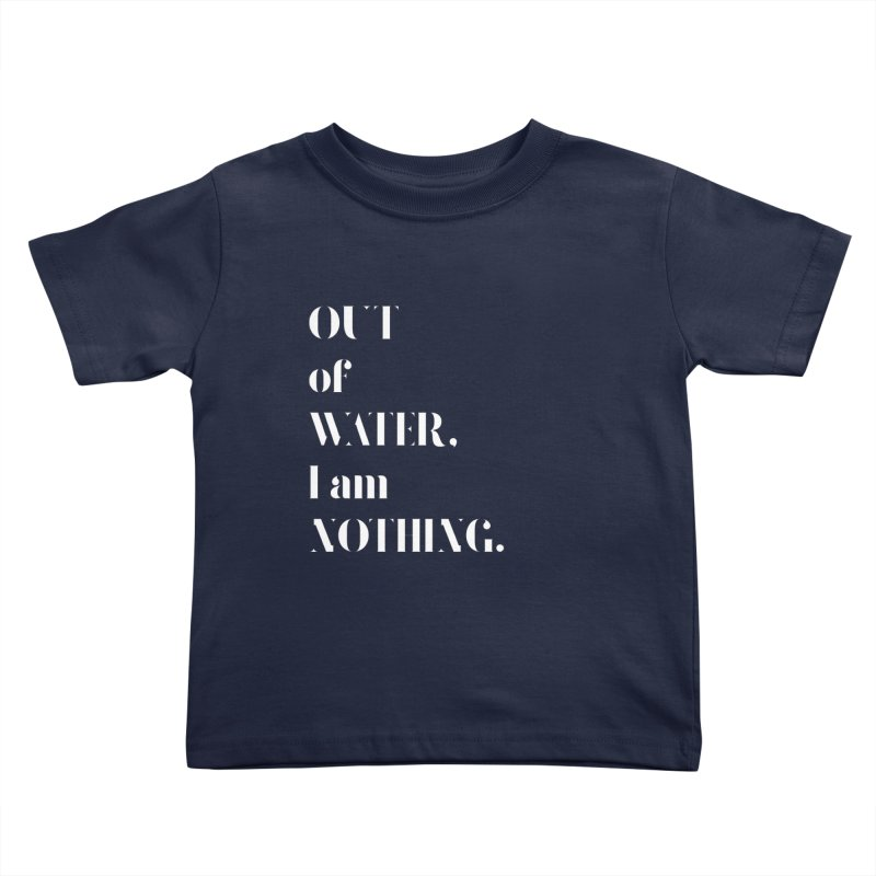 Out of Water Kids Toddler T-Shirt by Sam Stone's Shop