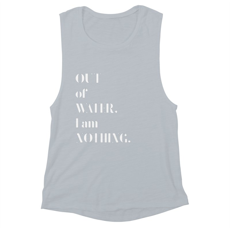 Out of Water Women's Muscle Tank by Sam Stone's Shop