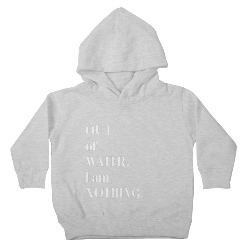 Out of Water Kids Toddler Pullover Hoody by Sam Stone's Shop