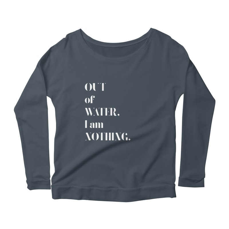 Out of Water Women's Longsleeve T-Shirt by Sam Stone's Shop