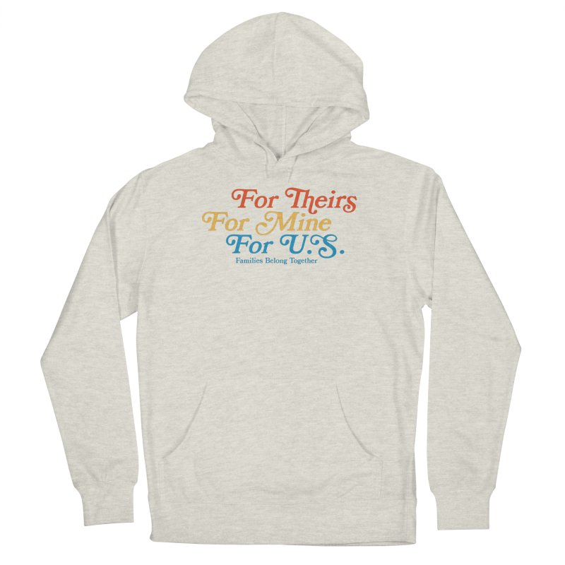 For Theirs. For Mine. For U.S. Women's French Terry Pullover Hoody by Sam Stone's Shop
