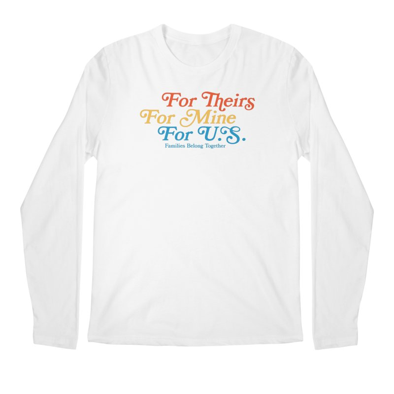 For Theirs. For Mine. For U.S. Men's Regular Longsleeve T-Shirt by Sam Stone's Shop