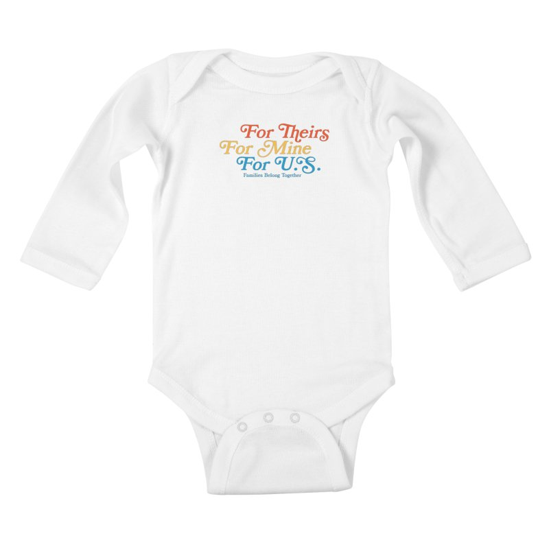 For Theirs. For Mine. For U.S. Kids Baby Longsleeve Bodysuit by Sam Stone's Shop