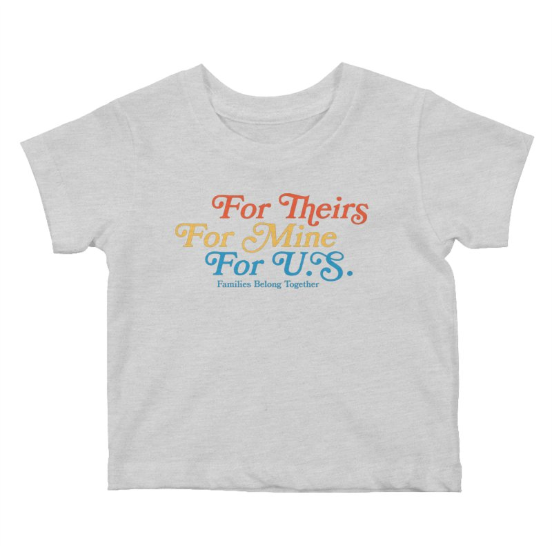 For Theirs. For Mine. For U.S. Kids Baby T-Shirt by Sam Stone's Shop