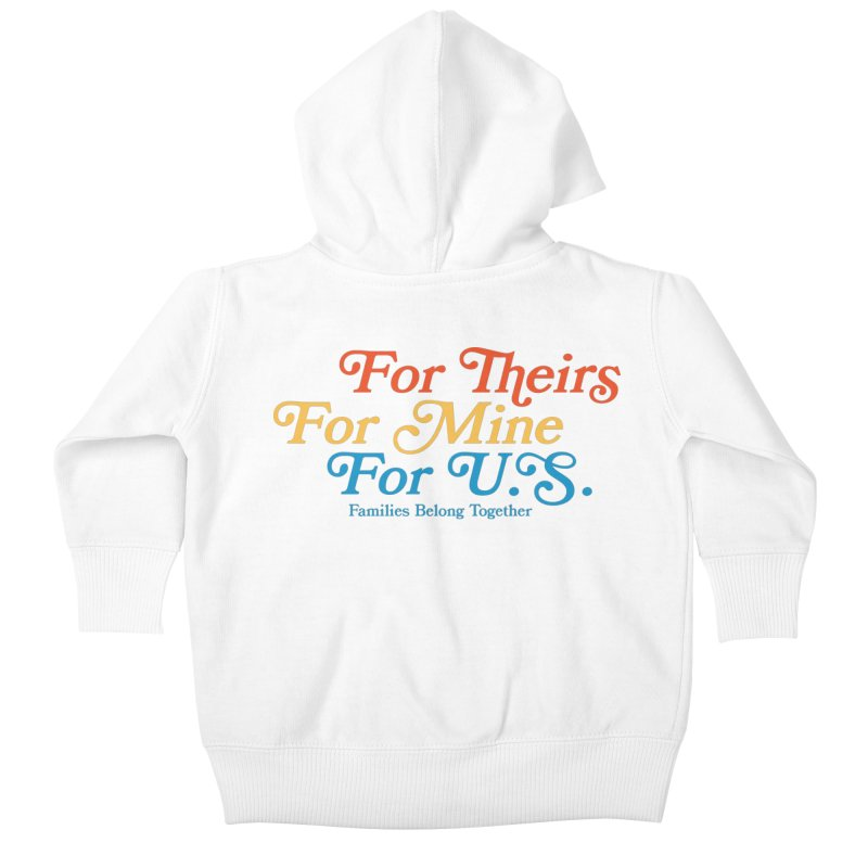 For Theirs. For Mine. For U.S. Kids Baby Zip-Up Hoody by Sam Stone's Shop