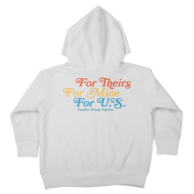 For Theirs. For Mine. For U.S. Kids Toddler Zip-Up Hoody by Sam Stone's Shop