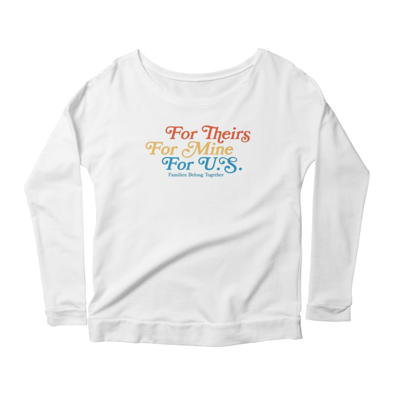 For Theirs. For Mine. For U.S. Women's Scoop Neck Longsleeve T-Shirt by Sam Stone's Shop