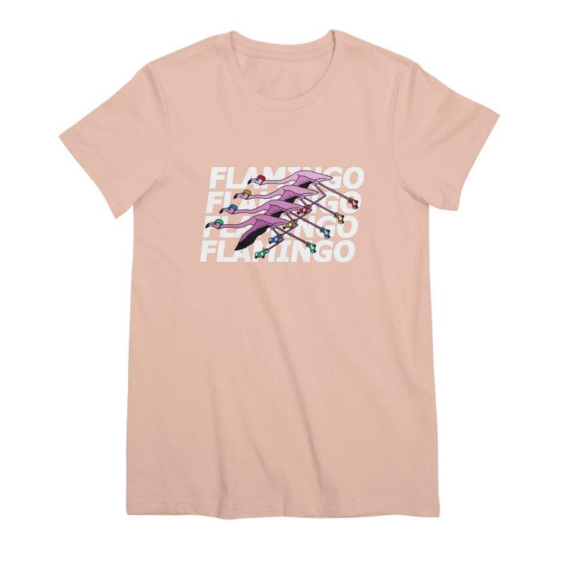 Flamingos - White Letters Women's Premium T-Shirt by sand paper octopi's Artist Shop