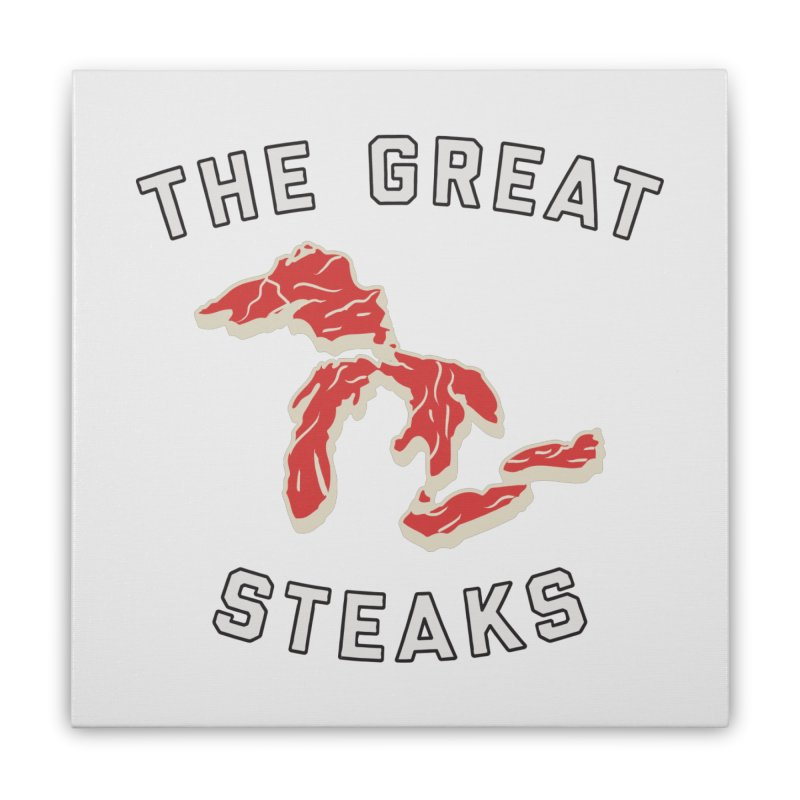 The Great Steaks Home Stretched Canvas by Shop Sandusky Ink & Cloth