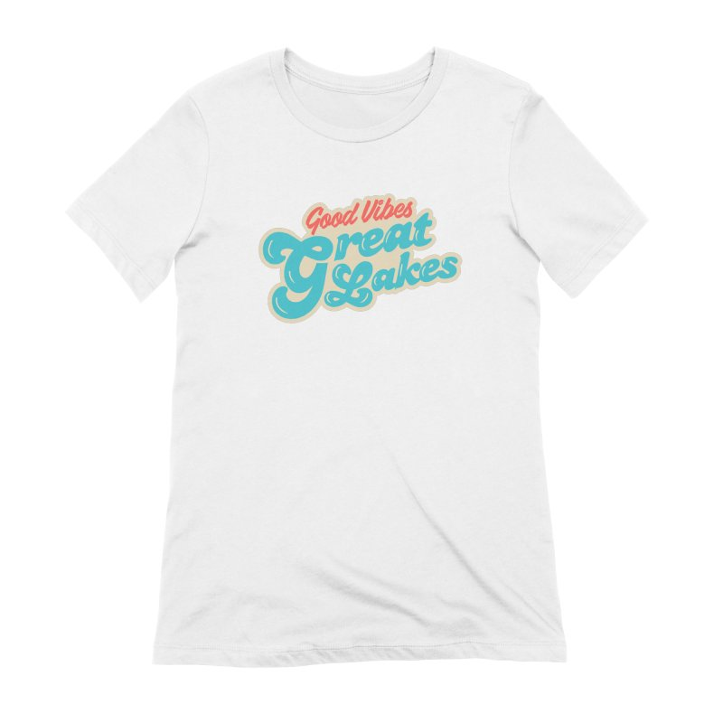 Good Vibes. Great Lakes. Women's Extra Soft T-Shirt by Shop Sandusky Ink & Cloth