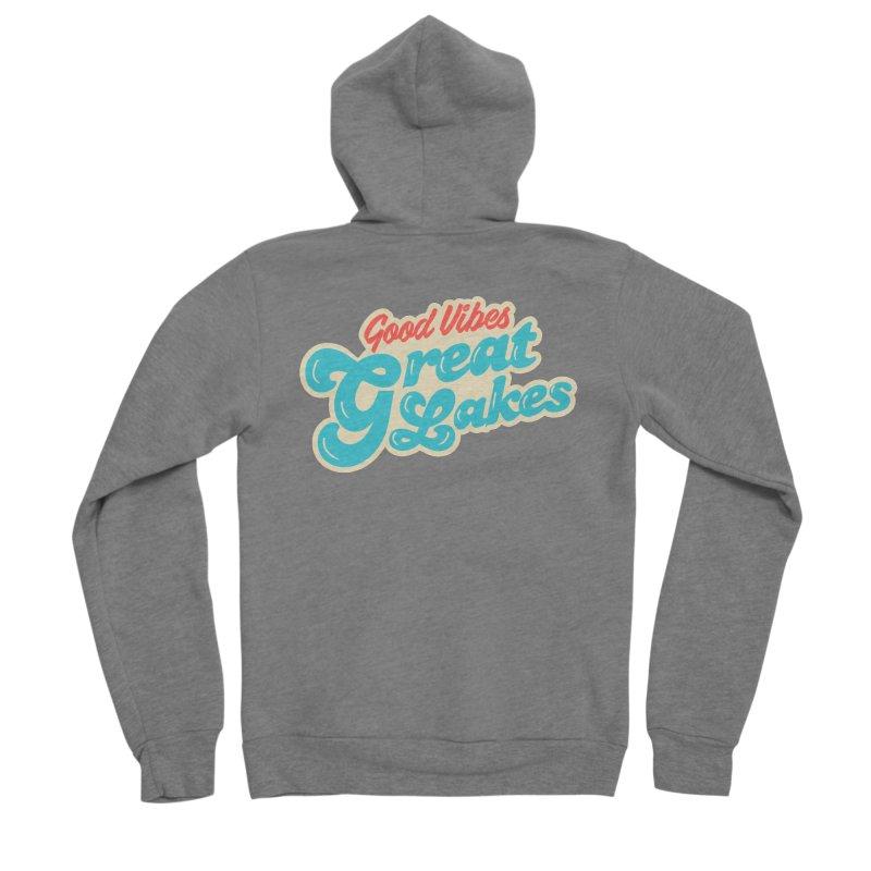 Good Vibes. Great Lakes. Men's Sponge Fleece Zip-Up Hoody by Shop Sandusky Ink & Cloth