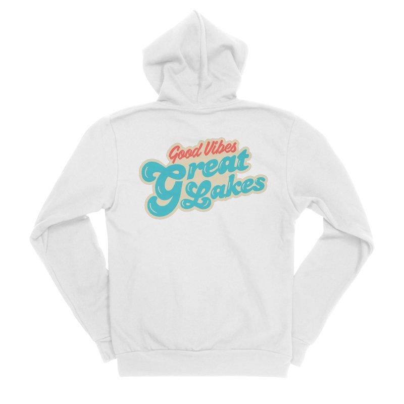 Good Vibes. Great Lakes. Women's Sponge Fleece Zip-Up Hoody by Shop Sandusky Ink & Cloth