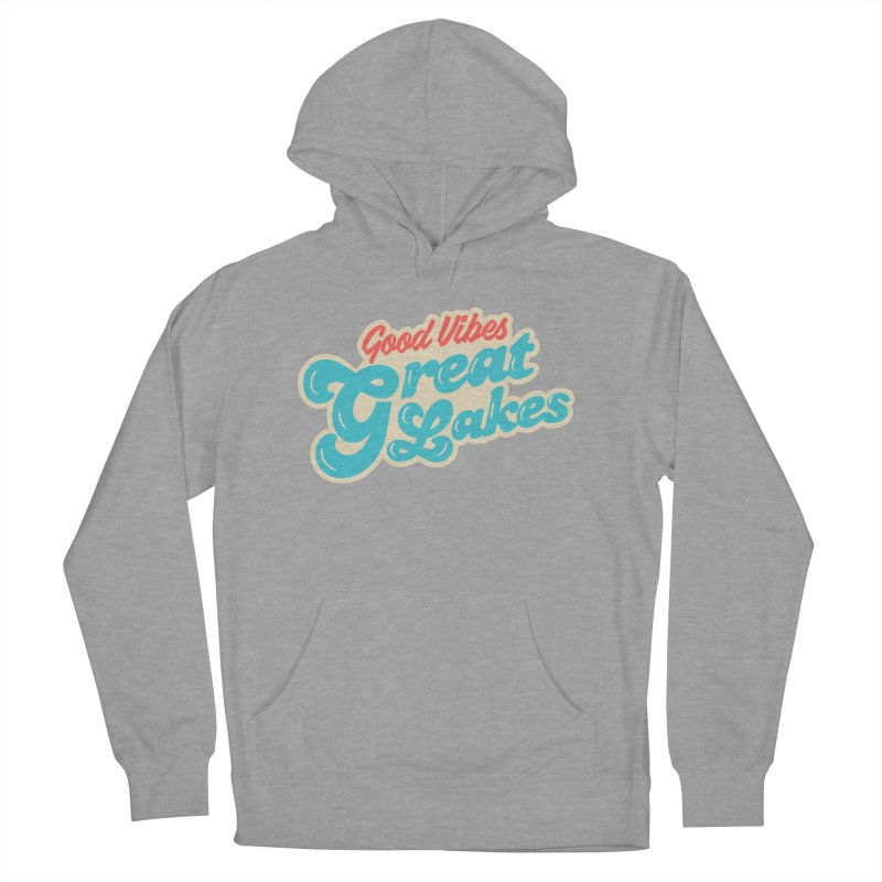 Good Vibes. Great Lakes. Women's French Terry Pullover Hoody by Shop Sandusky Ink & Cloth