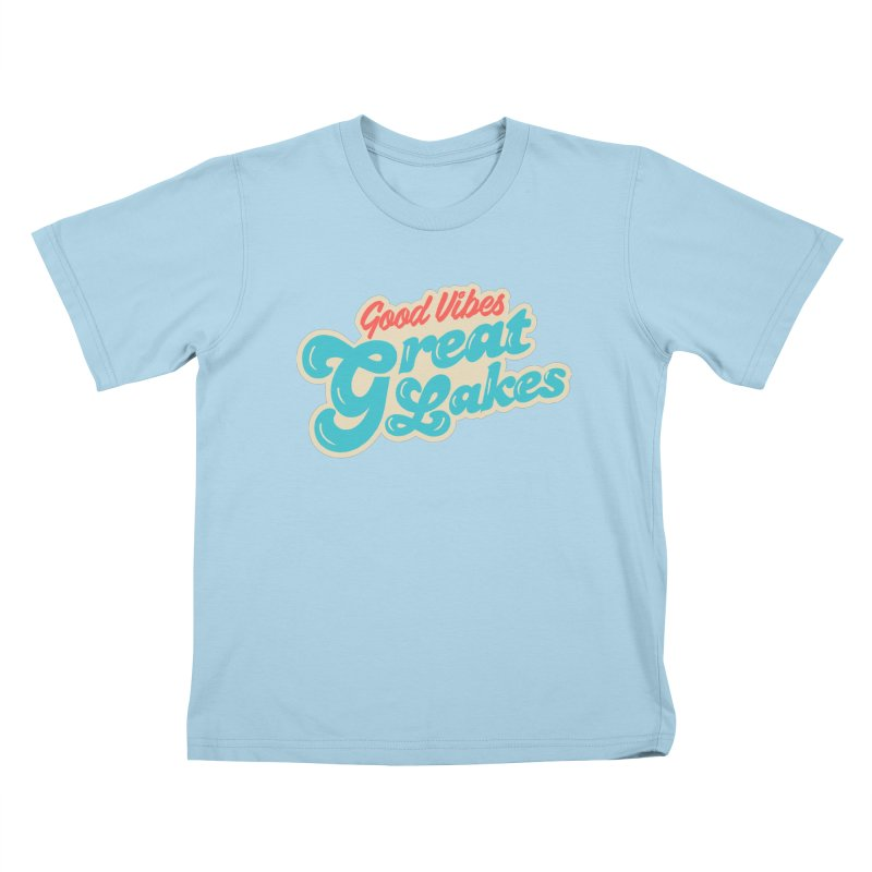 Good Vibes. Great Lakes. Kids T-Shirt by Shop Sandusky Ink & Cloth