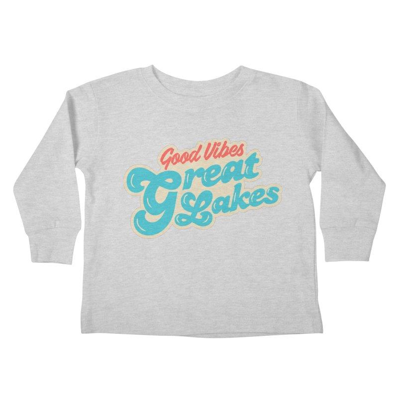 Good Vibes. Great Lakes. Kids Toddler Longsleeve T-Shirt by Shop Sandusky Ink & Cloth