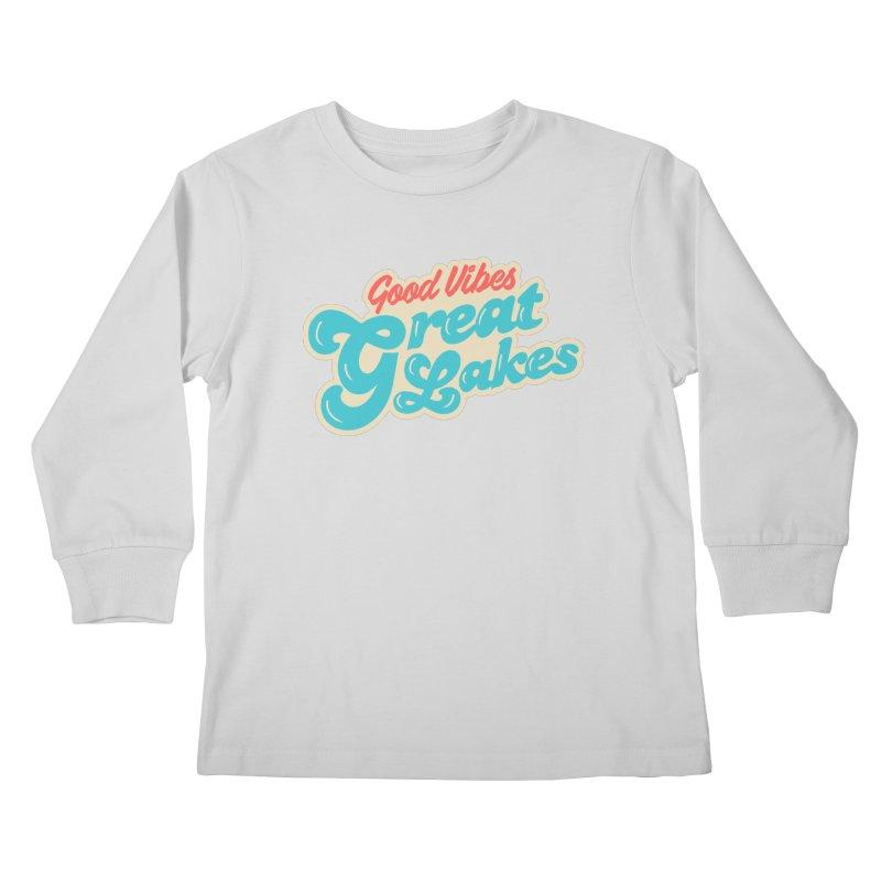 Good Vibes. Great Lakes. Kids Longsleeve T-Shirt by Shop Sandusky Ink & Cloth