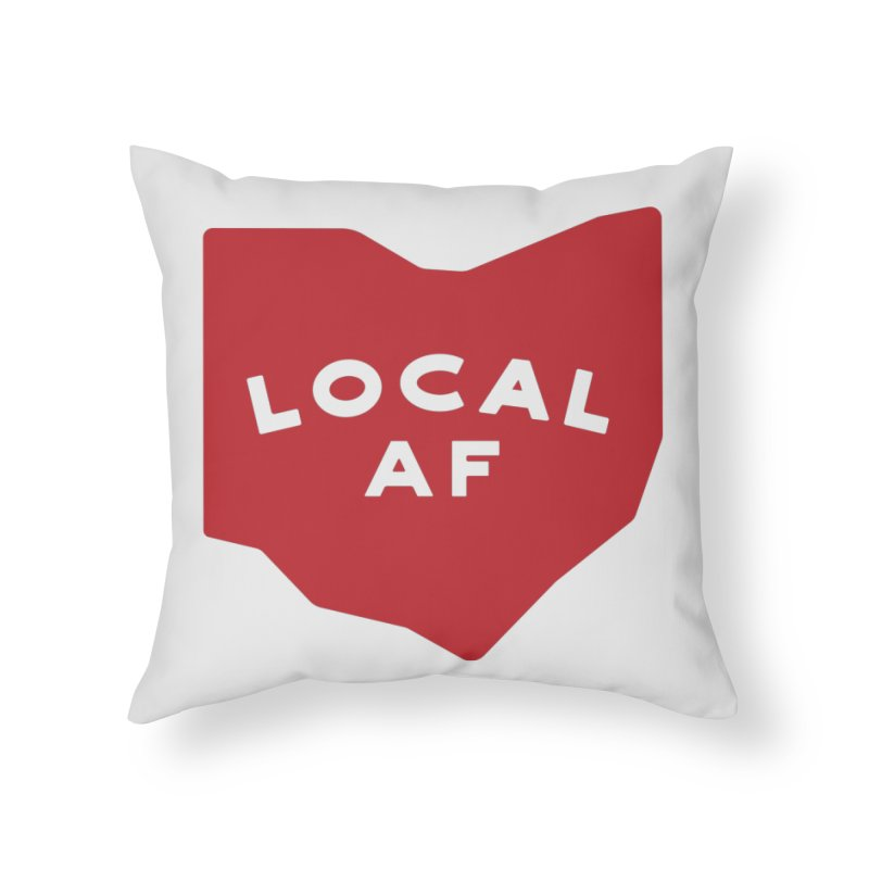 Local AF Home Throw Pillow by Shop Sandusky Ink & Cloth