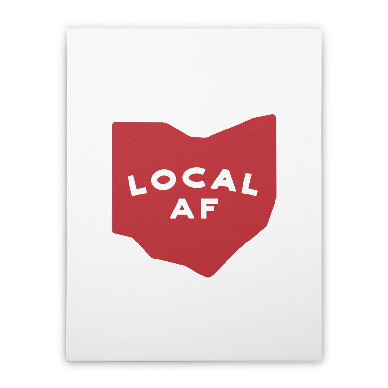 Local AF Home Stretched Canvas by Shop Sandusky Ink & Cloth