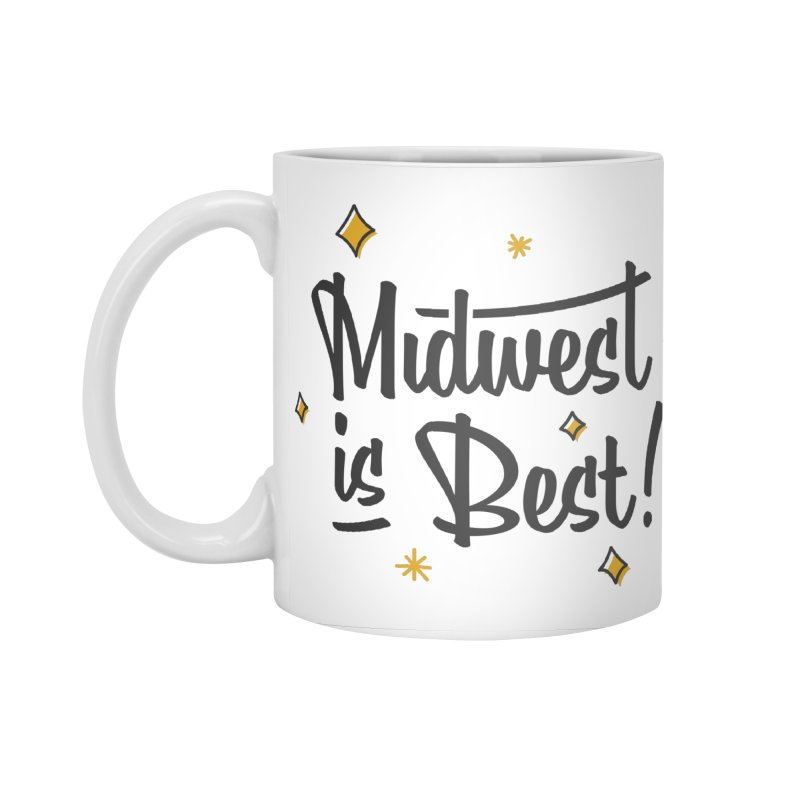 Midwest Is Best Accessories Standard Mug by Shop Sandusky Ink & Cloth