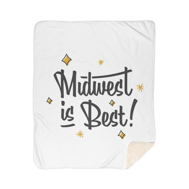 Midwest Is Best Home Sherpa Blanket Blanket by Shop Sandusky Ink & Cloth