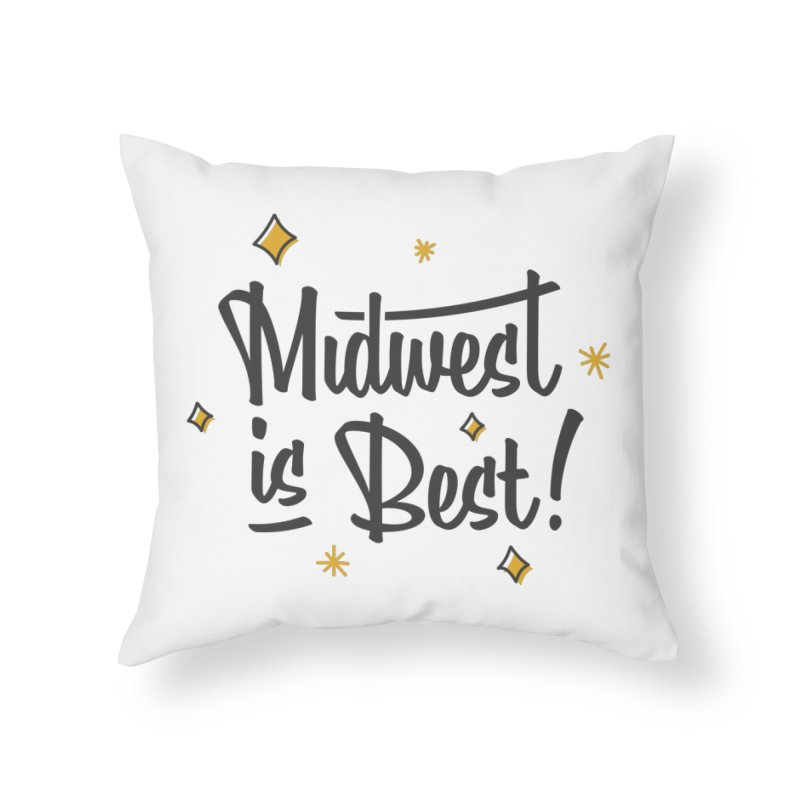Midwest Is Best Home Throw Pillow by Shop Sandusky Ink & Cloth