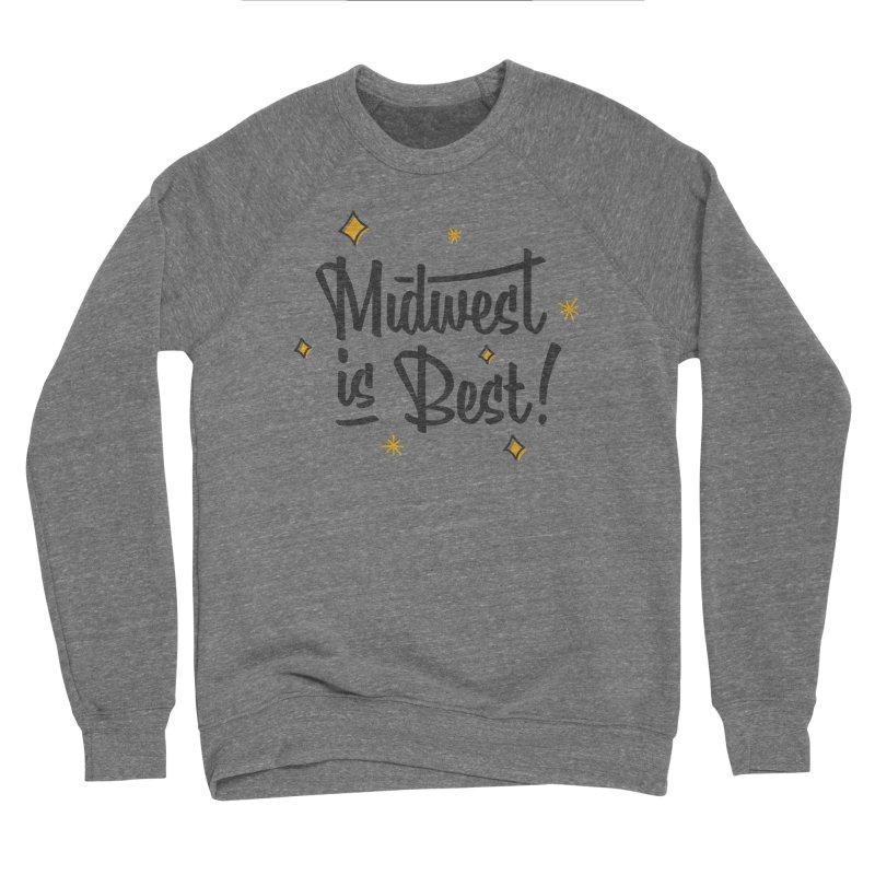 Midwest Is Best Men's Sponge Fleece Sweatshirt by Shop Sandusky Ink & Cloth