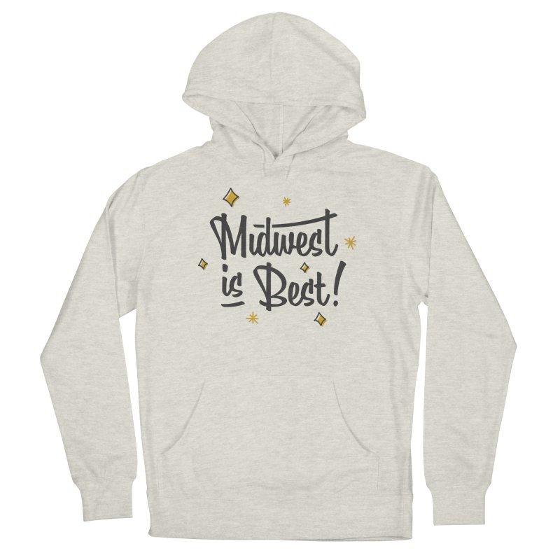 Midwest Is Best Women's French Terry Pullover Hoody by Shop Sandusky Ink & Cloth